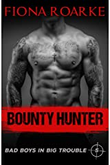 Bounty Hunter (Bad Boys in Big Trouble Book 5) Kindle Edition
