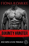 Bounty Hunter (Bad Boys in Big Trouble Book 5)