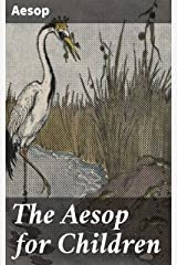 The Aesop for Children: With pictures by Milo Winter Kindle Edition