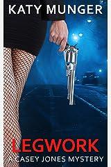 Legwork (Casey Jones Mystery Series Book 1) Kindle Edition
