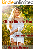 Offen für die Ehe: Erotischer Roman