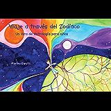 Viaje a través del Zodíaco: Un libro de Astrología para niños. (Spanish Edition