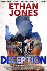 Deception - A Javin Pierce Spy Thriller: Assassination International Espionage Military Suspense Action Adventure - Book 6 Kindle Edition