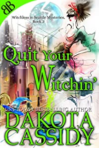 Quit Your Witchin' (Witchless In Seattle Mysteries Book 2)