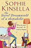The Secret Dreamworld Of A Shopaholic: (Shopaholic Book 1) (Shopaholic Series)