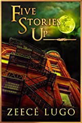 Five Stories Up: Terror Beckons on Halloween Night... Kindle Edition