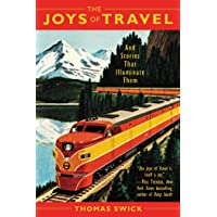 The Joys of Travel: And Stories That Illuminate Them