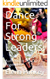 Dance For Strong Leaders: Authentico TANGO Argentino (English Edition)