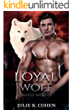 Loyal Wolf: Paranormal Shifter Romance (White Wolves Book 3)