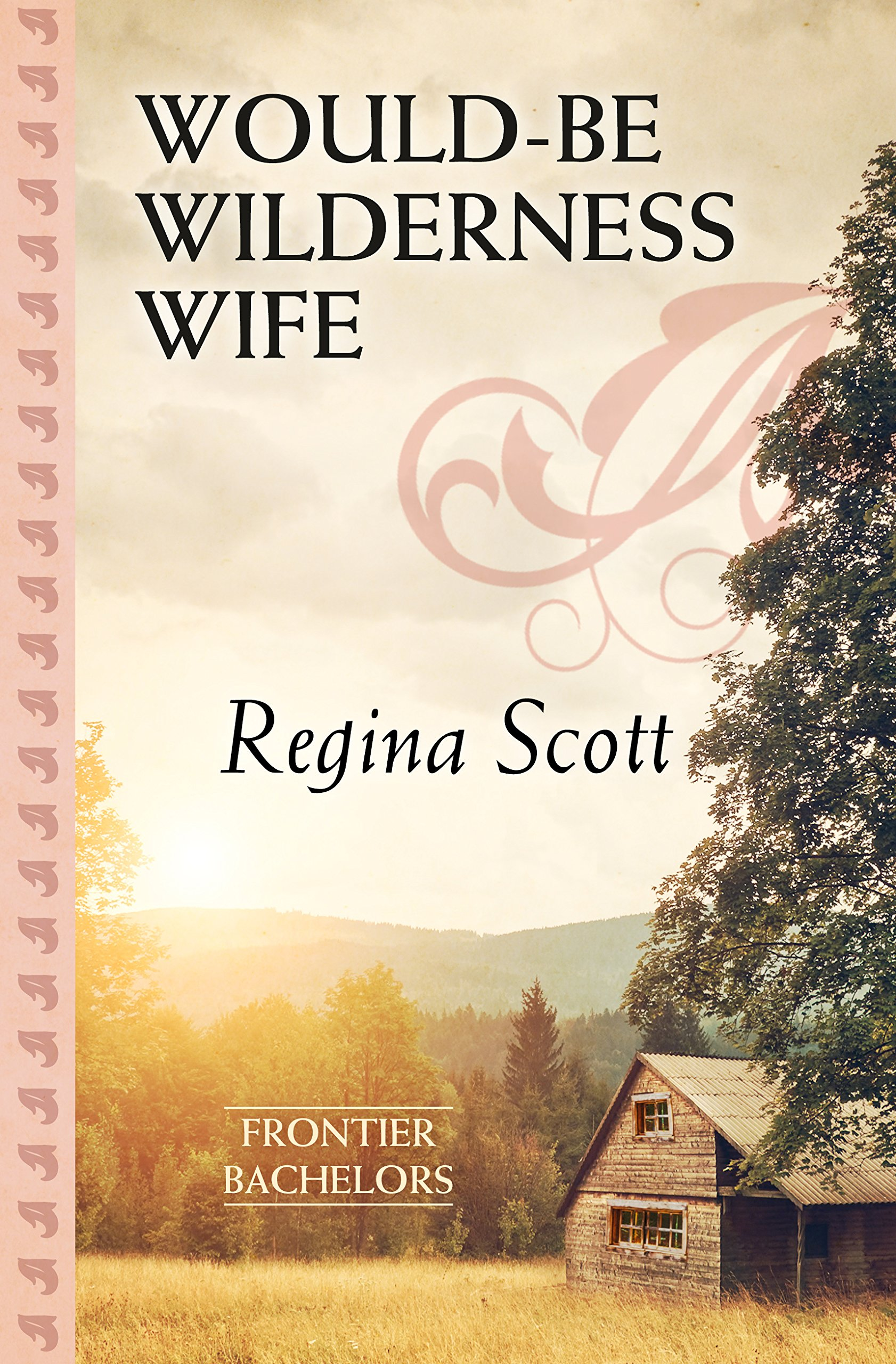 Download Would-Be Wilderness Wife (Frontier Bachelors) ebook