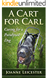 A Cart for Carl: Caring for a Paralyzed Dog