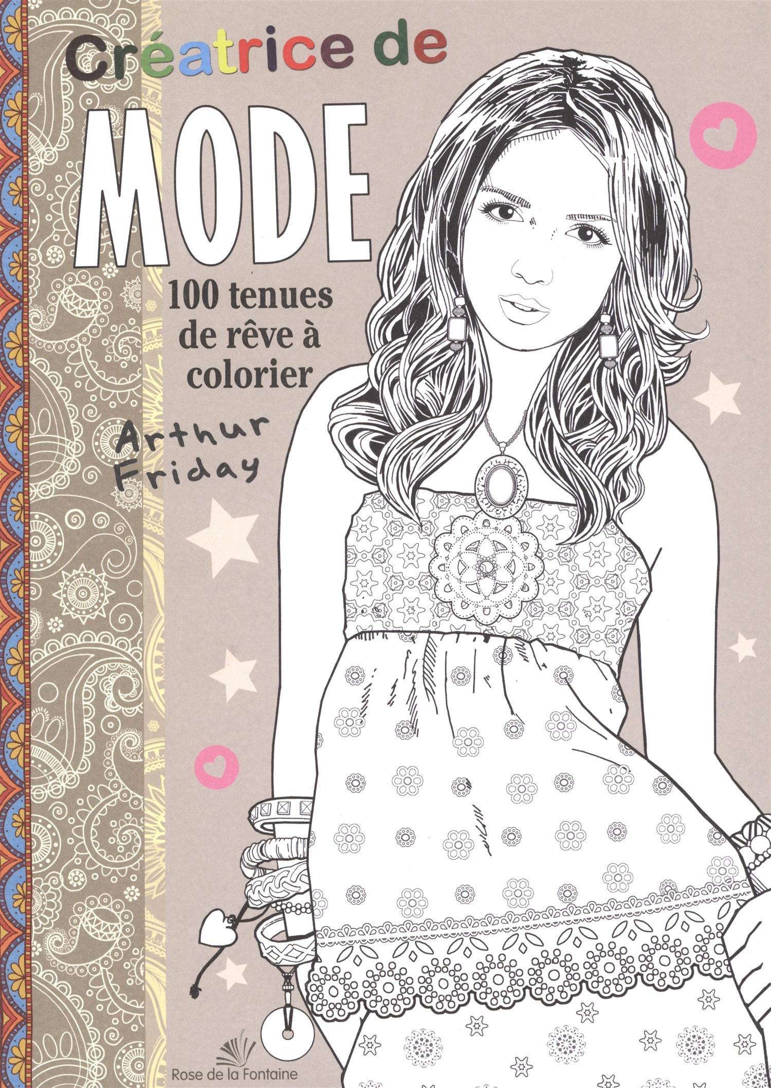 Creatrice De Mode 100 Tenues De Reve A Colorier Amazon Fr Friday Arthur Livres
