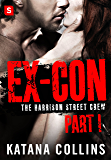 Ex-Con: Part 1: The Harrison Street Crew