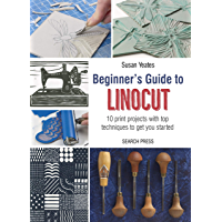 Beginner's Guide to Linocut: 10 print projects with top techniques to get you started