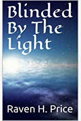 Blinded By The Light Kindle Edition