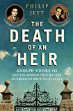 The Death of an Heir: Adolph Coors III and the