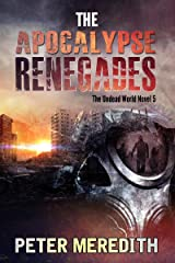 The Apocalypse Renegades: The Undead World Novel 5 (The Undead World Series) Kindle Edition