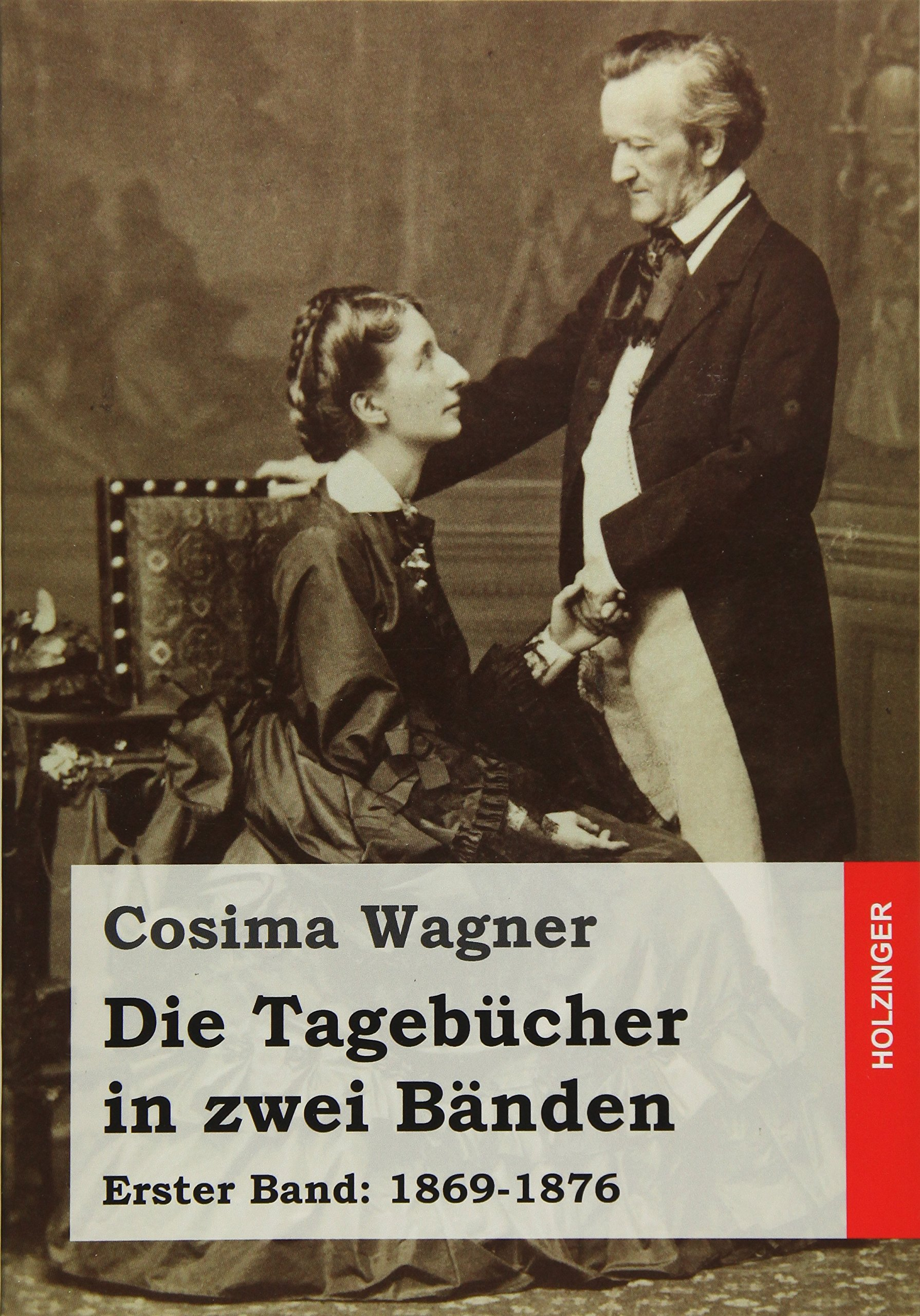 Die Tagebücher in zwei Bänden: Erster Band: 1869-1876