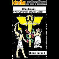 Jesus Gnosis: Ulysses, Dionysus, Baal, and Lucifer