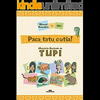 Paca, Tatu, Cutia! – Glossário ilustrado de Tupi