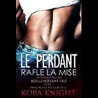 Le Perdant Rafle la Mise (Un Voyage de Découverte Érotique - Bouleversant Tad  t. 1)