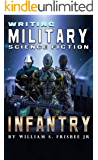 Writing Military Science Fiction:  Infantry