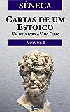 Cartas de um Estoico,Volume I