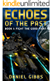 Fight the Good Fight (Echoes of the Past Book 1)