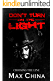 Don't Turn on The Light: Crossing the Line: A mystery and gripping suspense story