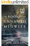 The Book of the Unnamed Midwife (The Road to Nowhere 1) (English Edition)