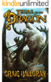Trial of the Dragon (Book 6 of 10): Dragon Fantasy Series (Tail of the Dragon)