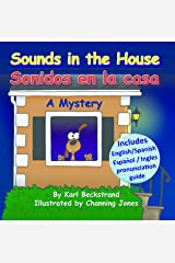 Sounds in the House - Sonidos en la casa: A Mystery in English & Spanish Kindle Edition
