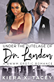Under The Tutelage of Dr. Landen: Under The Tutelage Book 1 (Under The Tutelage Series)