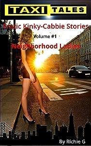 Taxi Tales: Volume 1 - Neighborhood Ladies