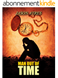 Man Out Of Time (The Time Bubble Book 3) (English Edition)