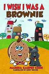 I Wish I Was a Brownie Kindle Edition