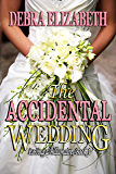 The Accidental Wedding (Loving a Billionaire Book 1)