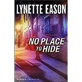 No Place to Hide (Hidden Identity Book #3): A Novel