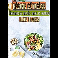 Régime cétogène: Comment ça marche, menu et recettes (French Edition)