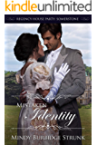 Mistaken Identity (Regency House Party: Somerstone Book 3)