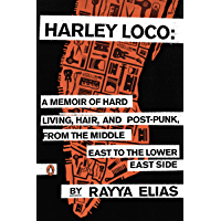 Harley Loco: A Memoir of Hard Living, Hair, and Post-Punk, from the Middle East to the Lower East Side book cover