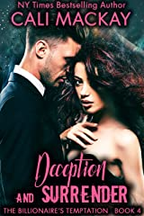 Deception and Surrender: with the BONUS novella, The Billionaire's Reunion (The Billionaire's Temptation Series Book 4) Kindle Edition