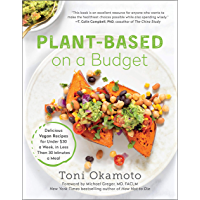 Plant-Based on a Budget: Delicious Vegan Recipes for Under $30 a Week, in Less Than 30 Minutes a Meal (English Edition)