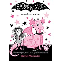 Isadora Moon Se Mete En Un Lío / Isadora Moon Gets in Trouble: 5