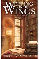Weeping in the Wings: Book 2 of the Sarah Bennett Mysteries Kindle Edition