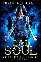 Bad Soul: An Uncanny Kingdom Urban Fantasy (The Uncanny Ink Series Book 1) Kindle Edition