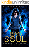 Bad Soul: An Uncanny Kingdom Urban Fantasy (The Uncanny Ink Series Book 1)