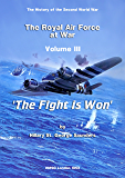The Royal Air Force 1939 to 1945 Vol III 'The Fight is Won' (HMSO Official History of WWII - Military)