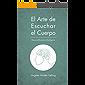 El Arte de Escuchar el Cuerpo: Descodificación Biológica (Salud y Terapia nº 2016)