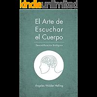 El Arte de Escuchar el Cuerpo: Descodificación Biológica (Salud y Terapia nº 2016) (Spanish Edition)